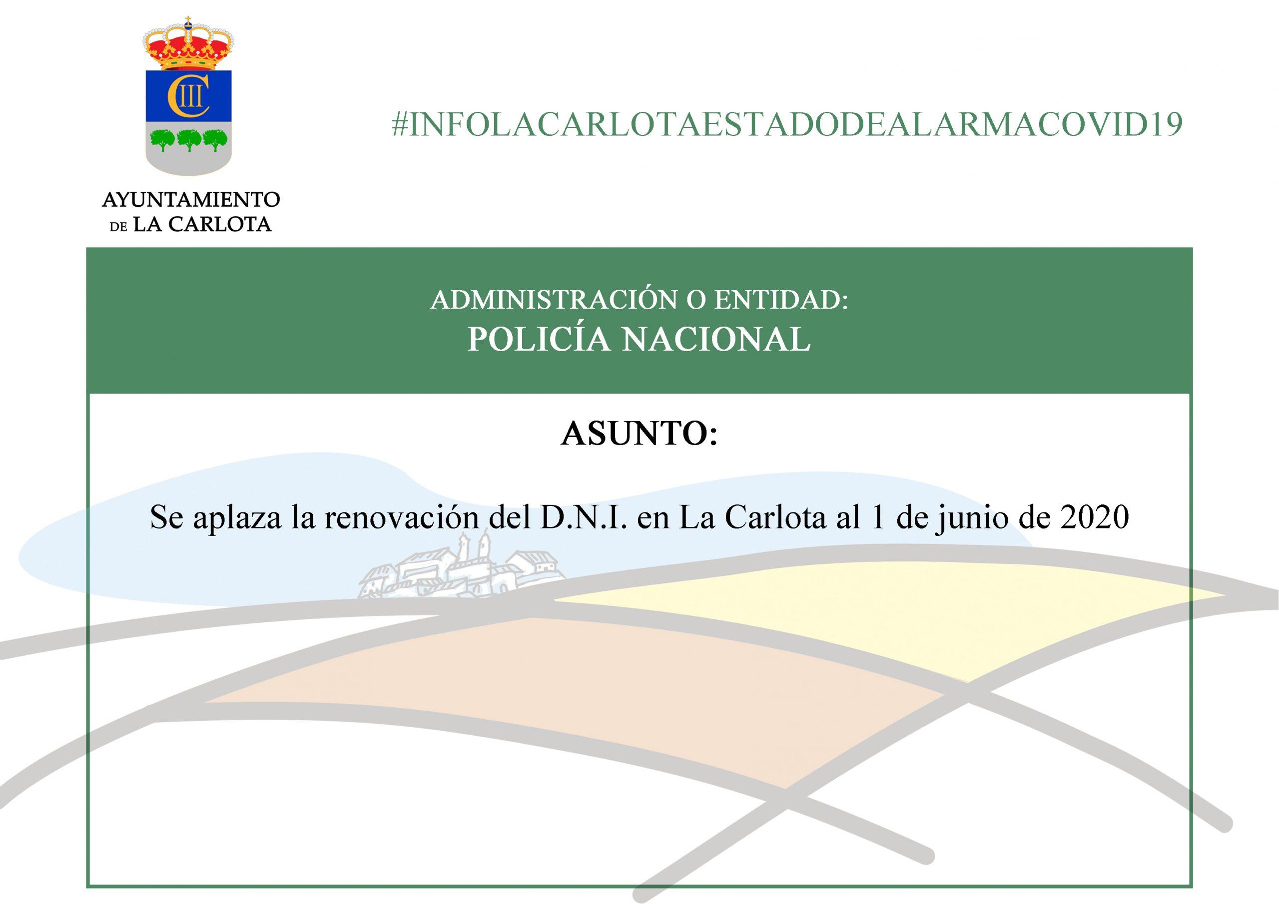 #INFOLACARLOTAESTADODEALARMACOVID19  SE APLAZA LA RENOVACIÓN DEL D.N.I. EN LA CARLOTA AL 1 DE JUNIO DE 2020  1