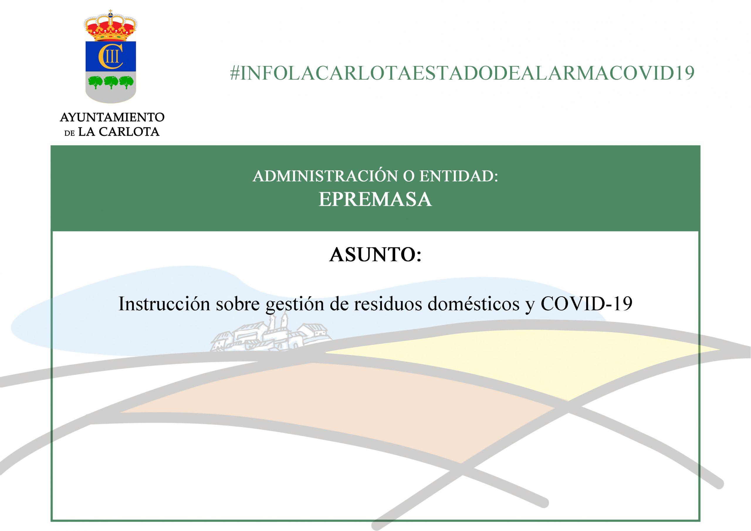 #INFOLACARLOTAESTADODEALARMACOVID19 INSTRUCCIÓN SOBRE GESTIÓN DE RESIDUOS DOMÉSTICOS Y COVID-19 1