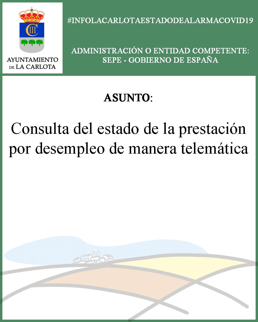 #INFOLACARLOTAESTADODEALARMACOVID19 CONSULTA DEL ESTADO DE LA PRESTACIÓN POR DESEMPLEO DE MANERA TELEMÁTICA 1